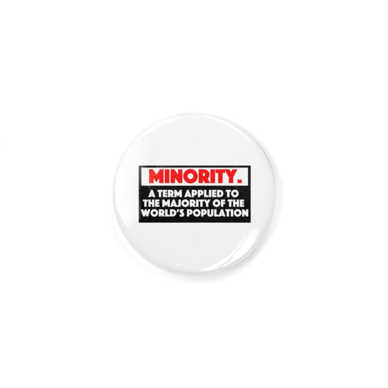 Minority Accessories Button by multipleshirts
