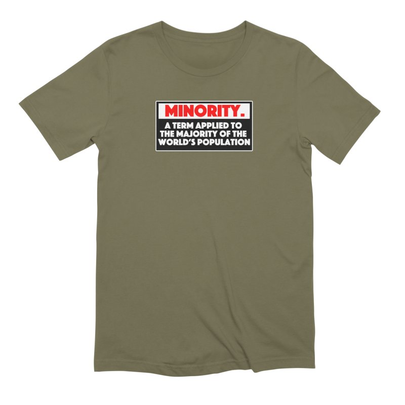 Minority Men's Extra Soft T-Shirt by multipleshirts
