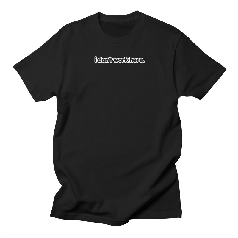 i don't work here. in Men's Regular T-Shirt Black by multipleshirts
