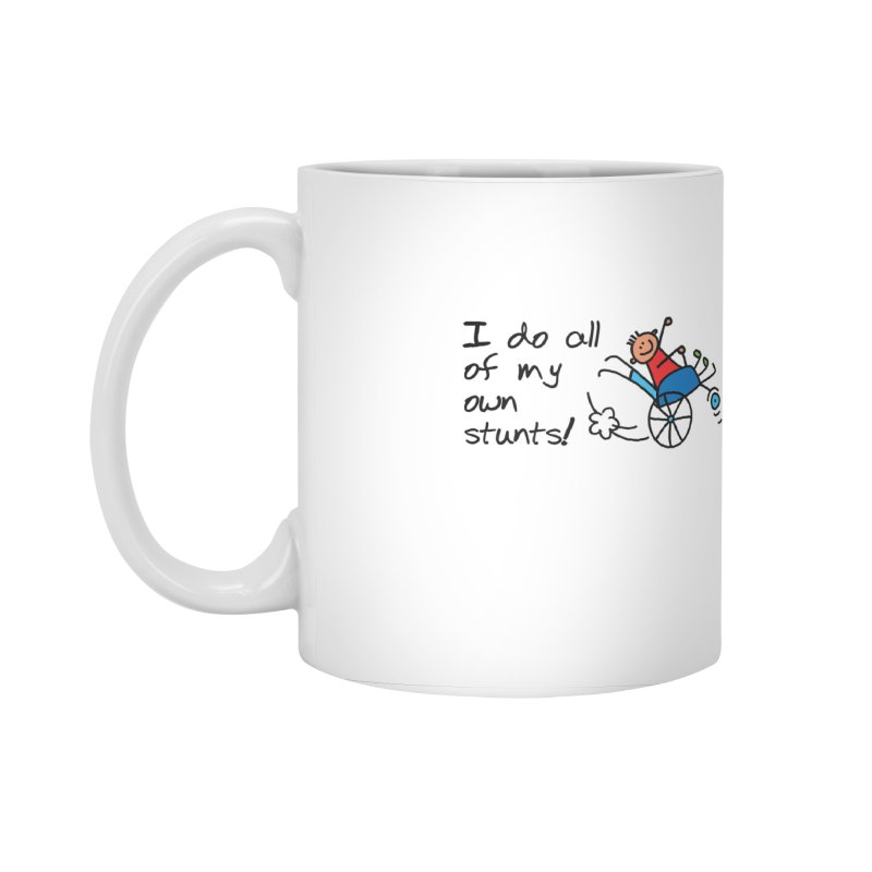 I do all of my own stunts! Accessories Standard Mug by multipleshirts