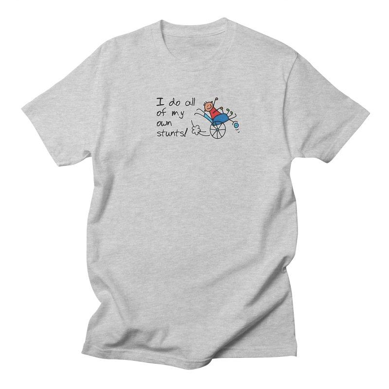 I do all of my own stunts! Women's Regular Unisex T-Shirt by multipleshirts