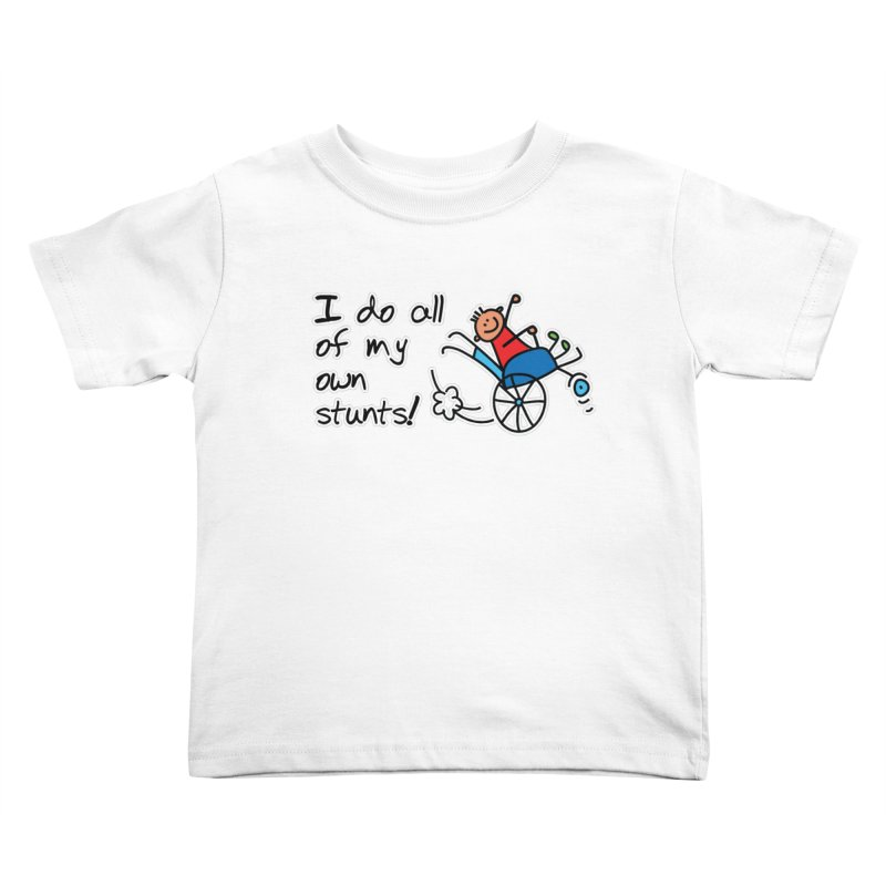 I do all of my own stunts! Kids Toddler T-Shirt by multipleshirts
