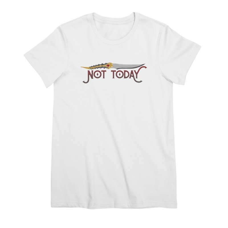 Not Today Women's Premium T-Shirt by Wicked and Wonder