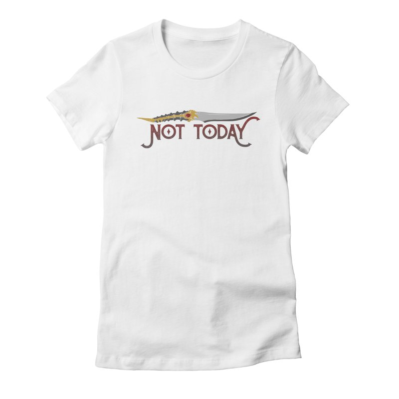 Not Today Women's T-Shirt by Wicked and Wonder