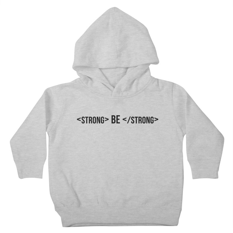 Be Bold, Be Strong Kids Toddler Pullover Hoody by Wicked and Wonder