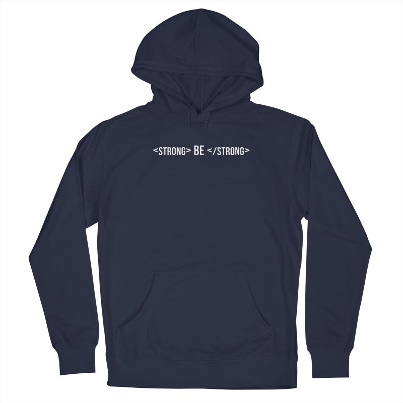 Be Bold, Be Strong | White Font Version Men's Pullover Hoody by Wicked and Wonder