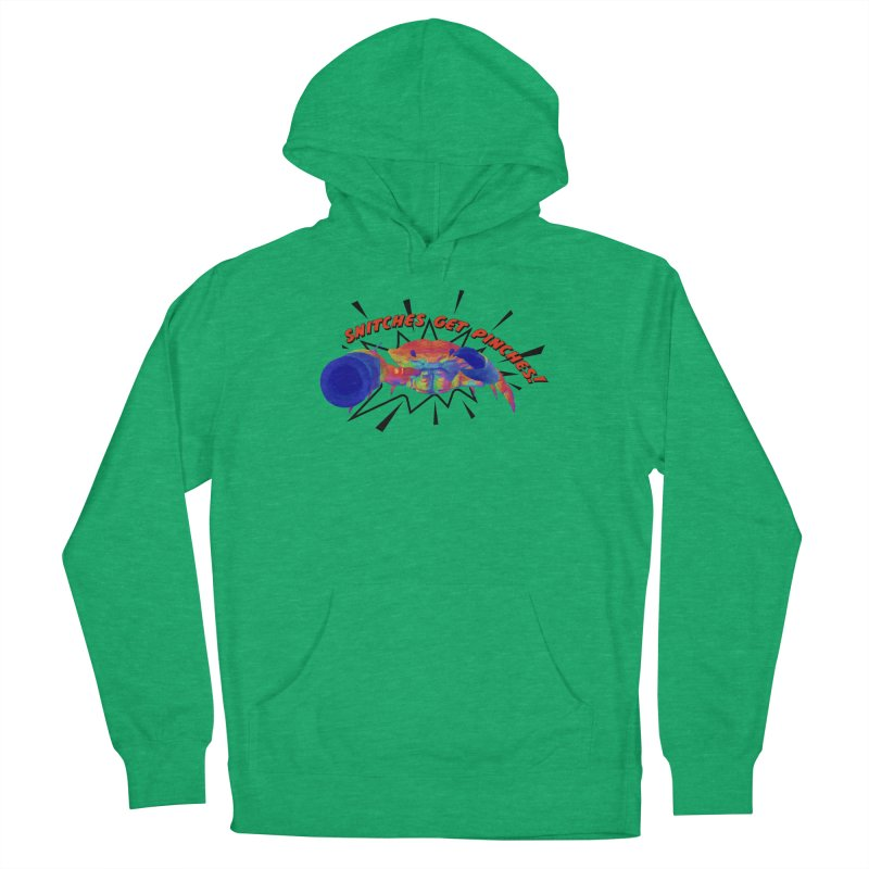 Snitches Get Pinches! Women's French Terry Pullover Hoody by Wicked and Wonder