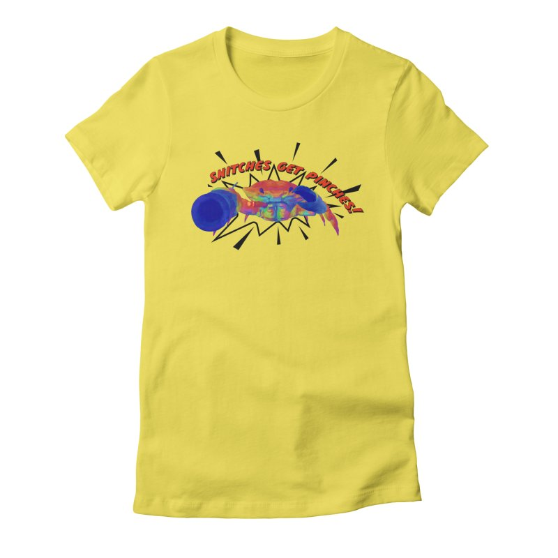 Snitches Get Pinches! Women's T-Shirt by Wicked and Wonder