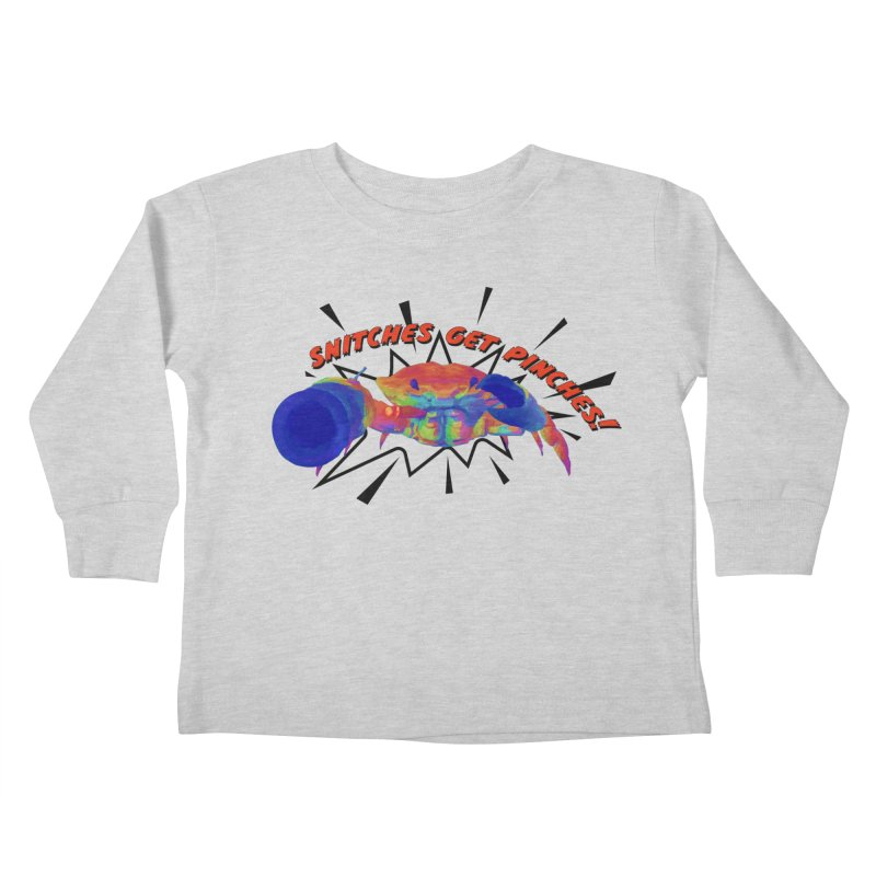Snitches Get Pinches! Kids Toddler Longsleeve T-Shirt by Wicked and Wonder