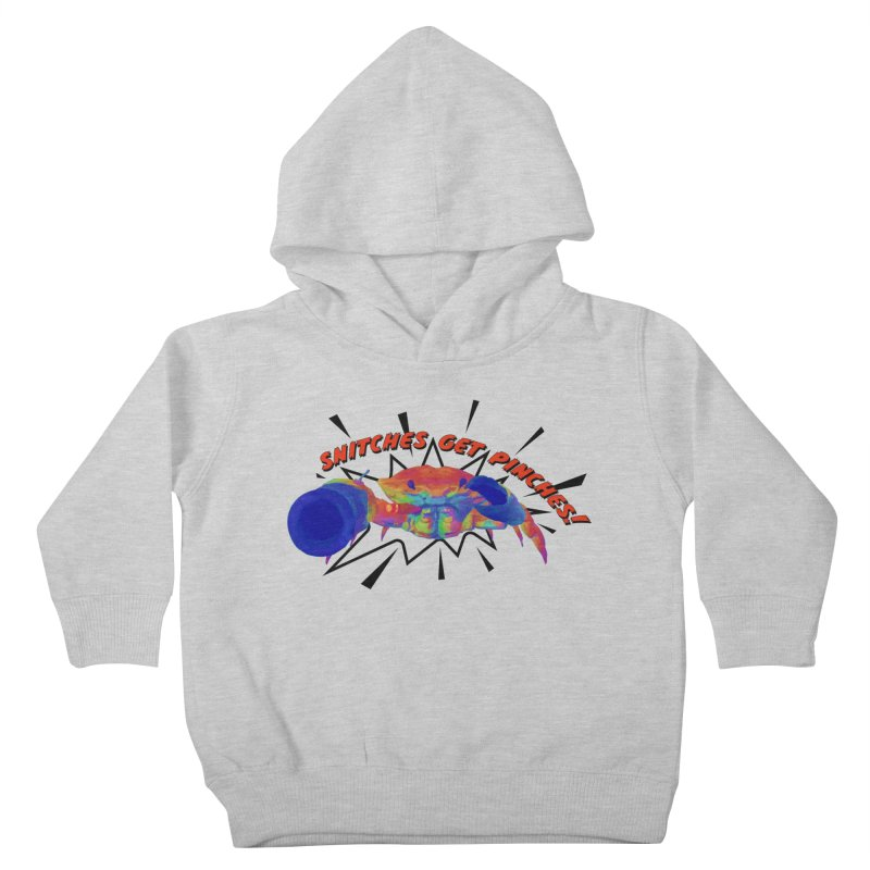 Snitches Get Pinches! Kids Toddler Pullover Hoody by Wicked and Wonder