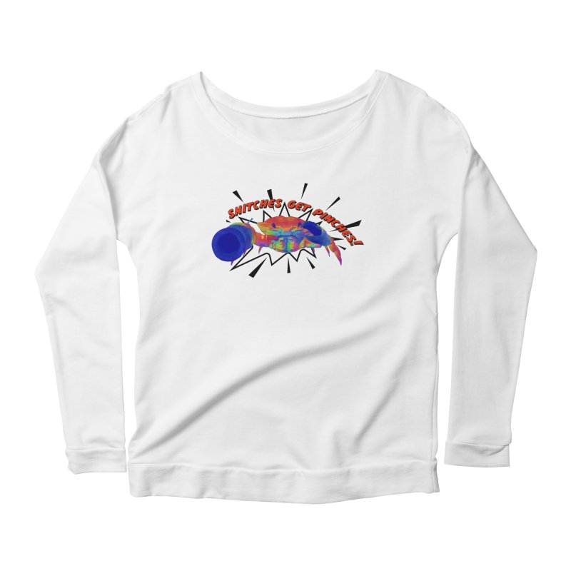 Snitches Get Pinches! Women's Longsleeve T-Shirt by Wicked and Wonder