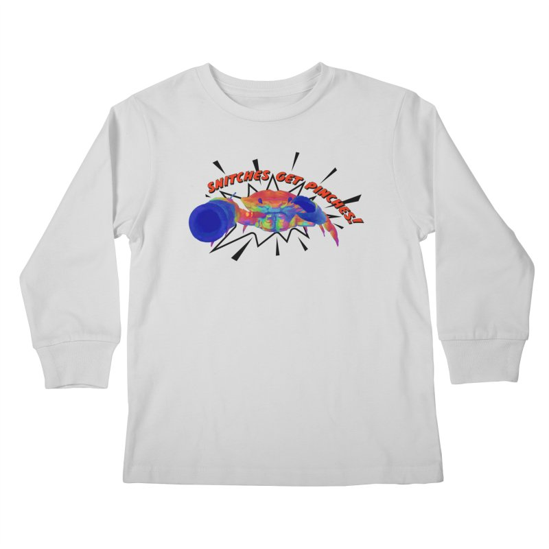 Snitches Get Pinches! Kids Longsleeve T-Shirt by Wicked and Wonder