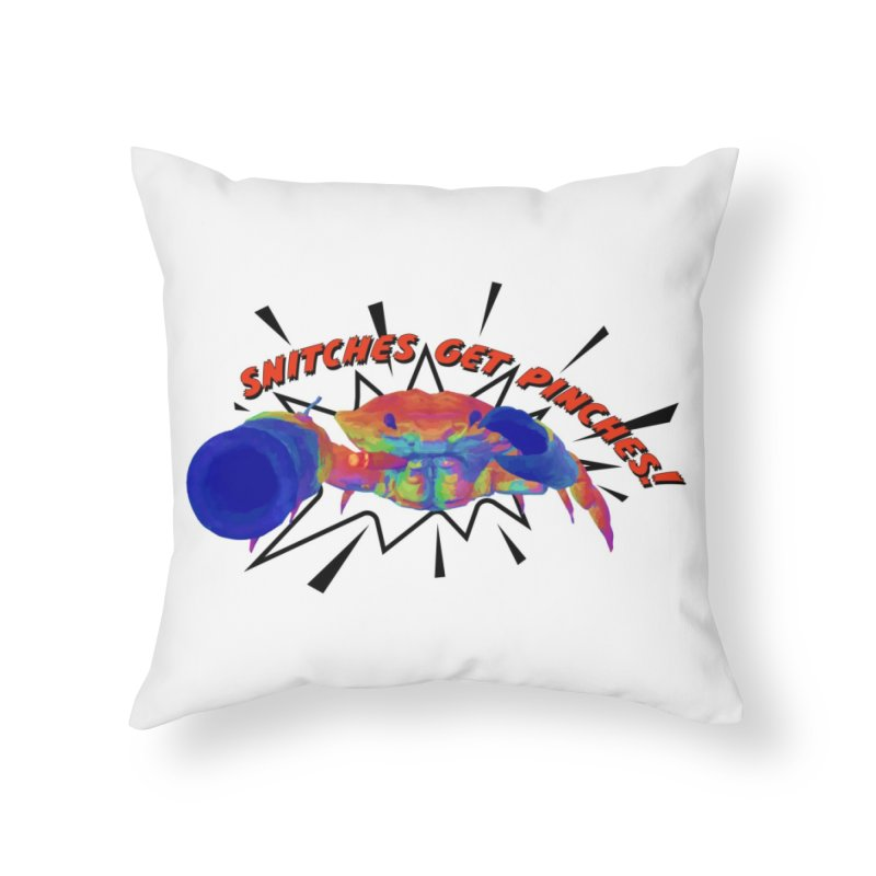 Snitches Get Pinches! Home Throw Pillow by Wicked and Wonder