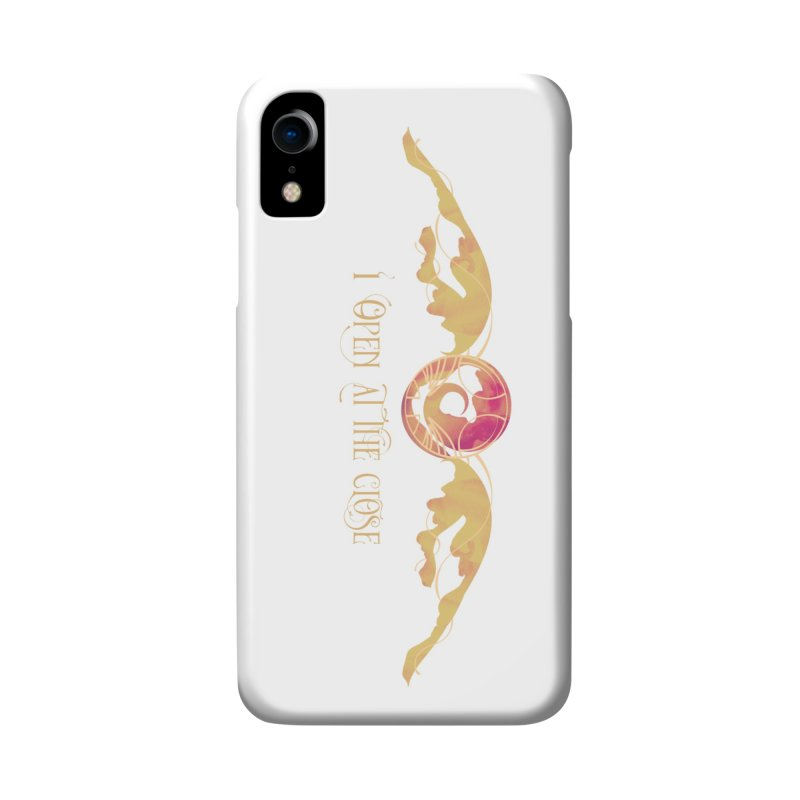 I Open at the Close Accessories Phone Case by Wicked and Wonder