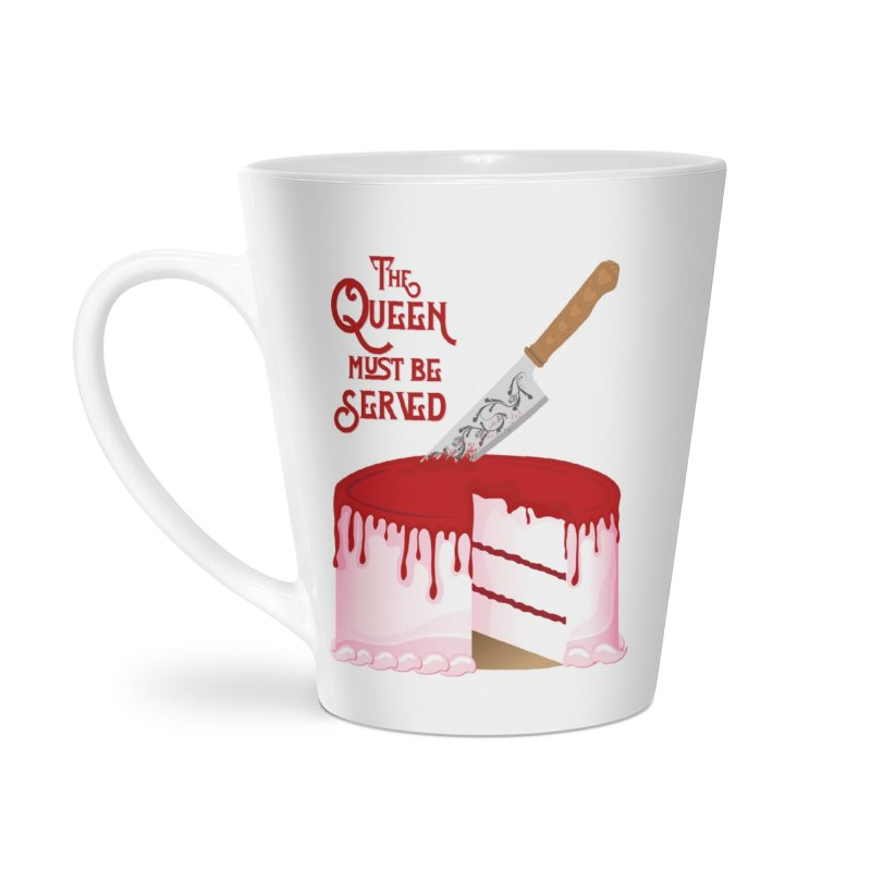 The Queen Must be Served Accessories Latte Mug by Wicked and Wonder