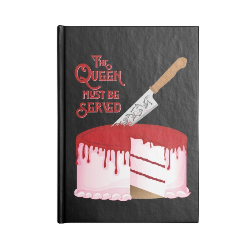 The Queen Must be Served Accessories Blank Journal Notebook by Wicked and Wonder