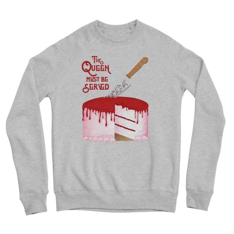 The Queen Must be Served Women's Sponge Fleece Sweatshirt by Wicked and Wonder