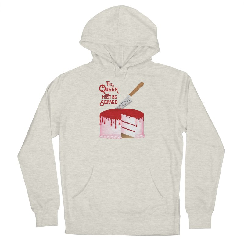 The Queen Must be Served Men's French Terry Pullover Hoody by Wicked and Wonder