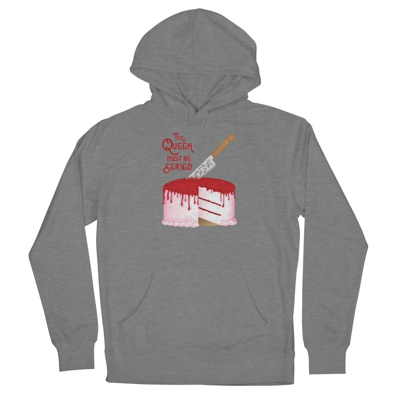 The Queen Must be Served Women's French Terry Pullover Hoody by Wicked and Wonder