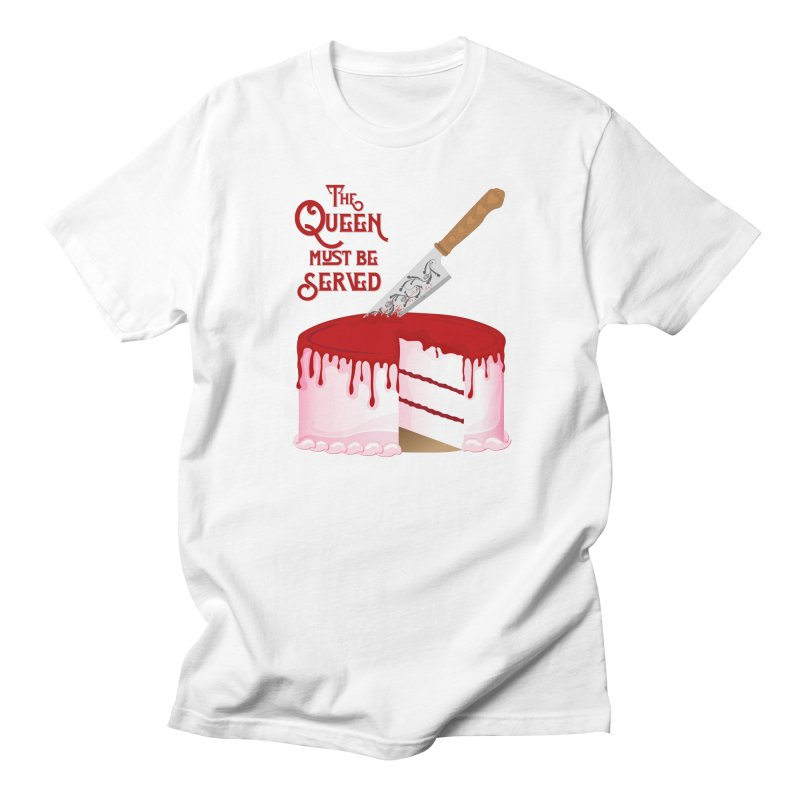 The Queen Must be Served Men's Regular T-Shirt by Wicked and Wonder