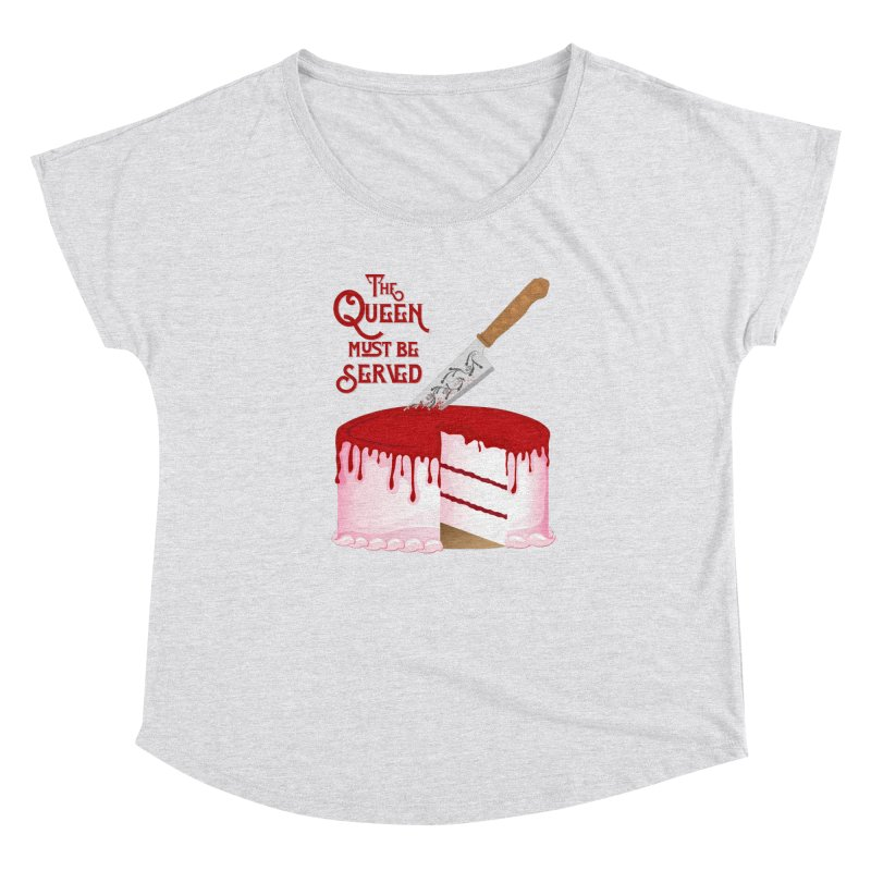 The Queen Must be Served Women's Dolman Scoop Neck by Wicked and Wonder