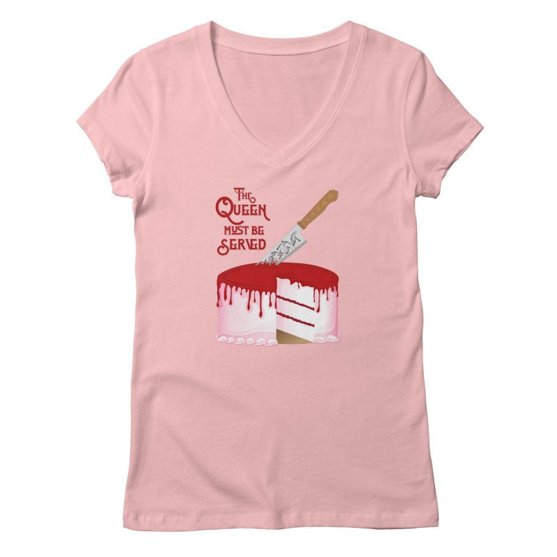 The Queen Must be Served Women's Regular V-Neck by Wicked and Wonder