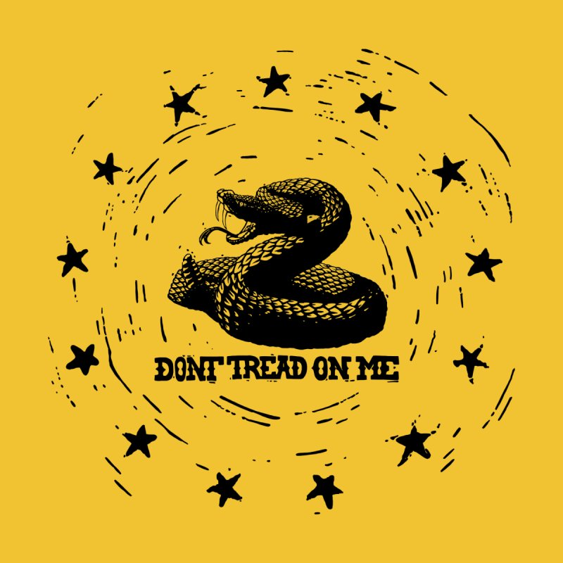 Dont Tread on Me None  by municipal's Artist Shop