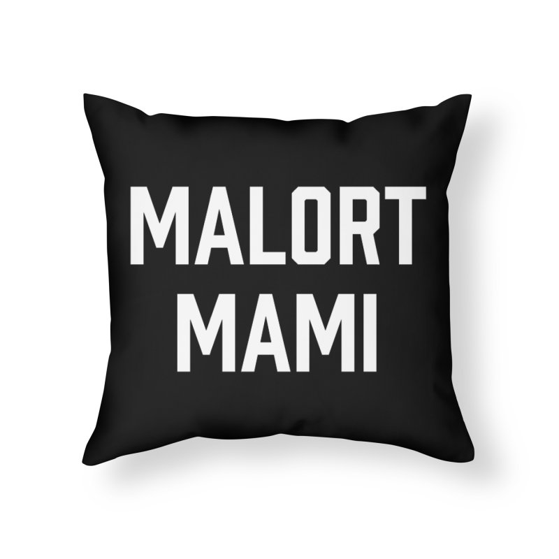 Malort Mami (white font) Home Throw Pillow by murdamex's Artist Shop