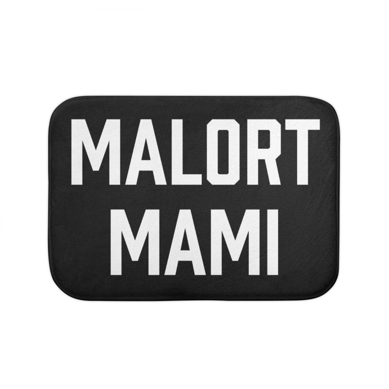 Malort Mami (white font) Home Bath Mat by murdamex's Artist Shop
