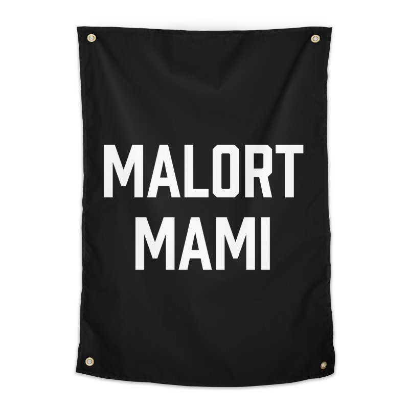 Malort Mami (white font) Home Tapestry by murdamex's Artist Shop