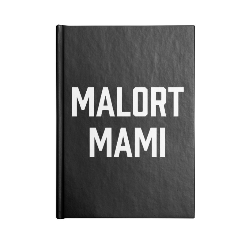 Malort Mami (white font) Accessories Notebook by murdamex's Artist Shop