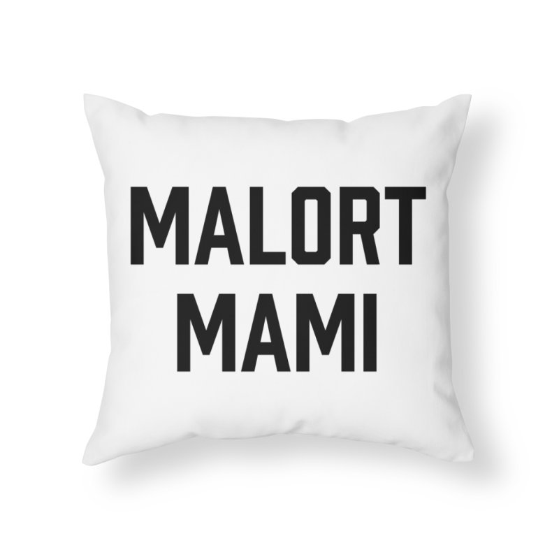 Malort Mami (black font) Home Throw Pillow by murdamex's Artist Shop
