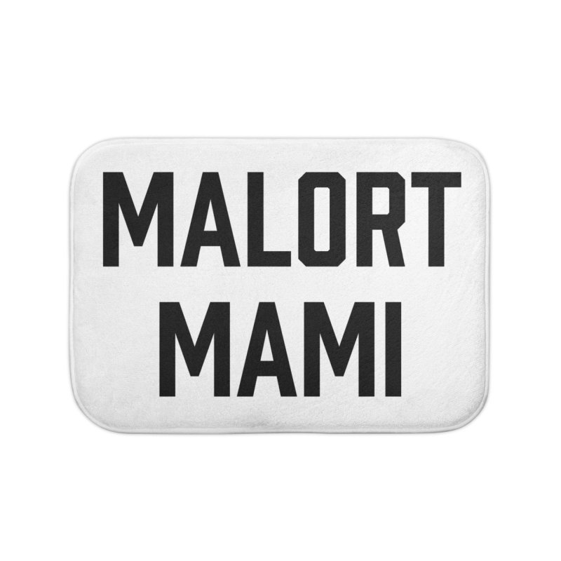 Malort Mami (black font) Home Bath Mat by murdamex's Artist Shop