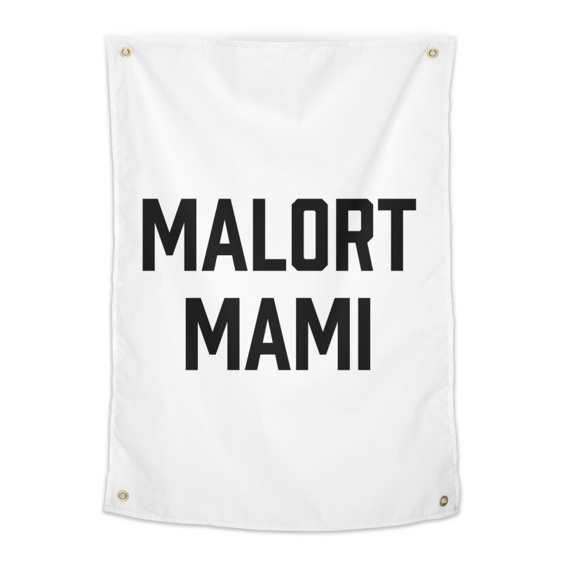 Malort Mami (black font) Home Tapestry by murdamex's Artist Shop