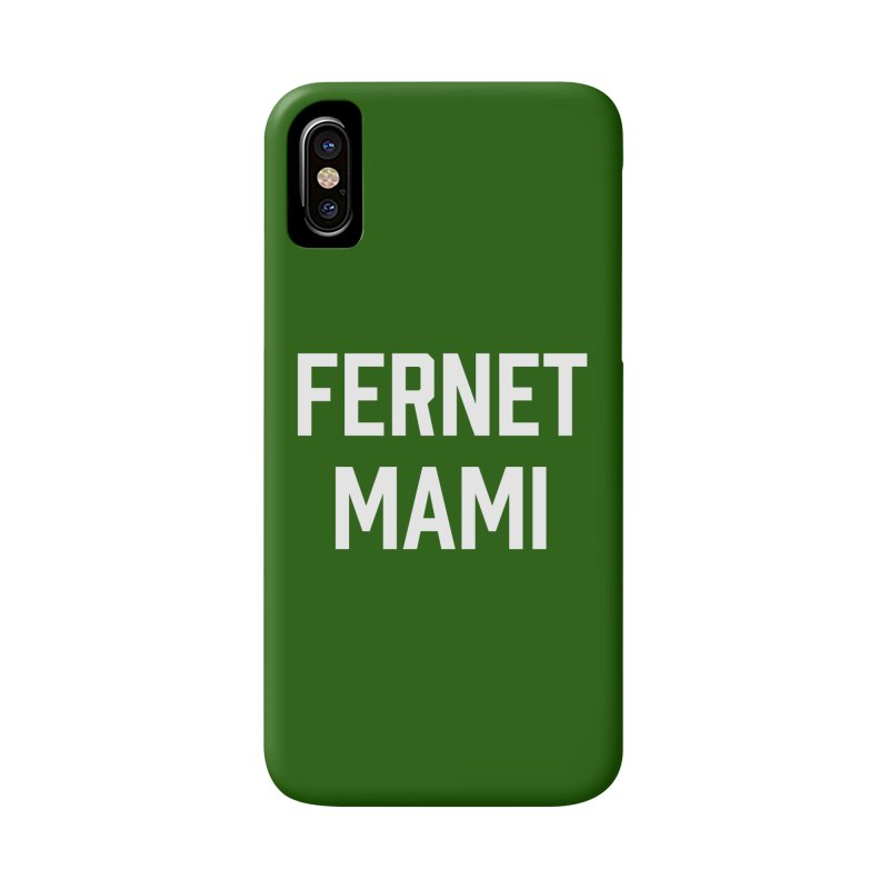 Fernet Mami Accessories Phone Case by murdamex's Artist Shop