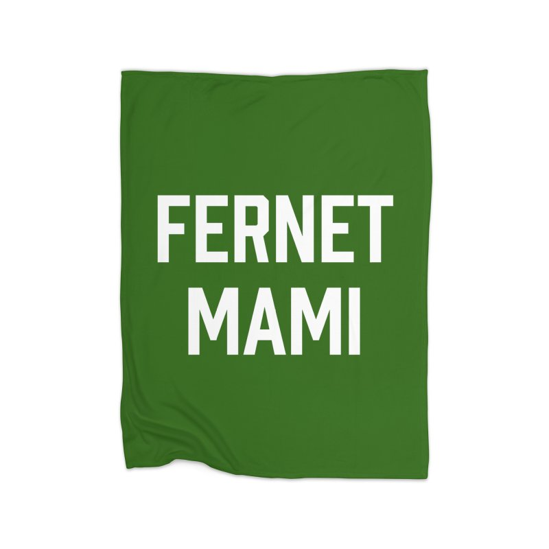 Fernet Mami Home Blanket by murdamex's Artist Shop