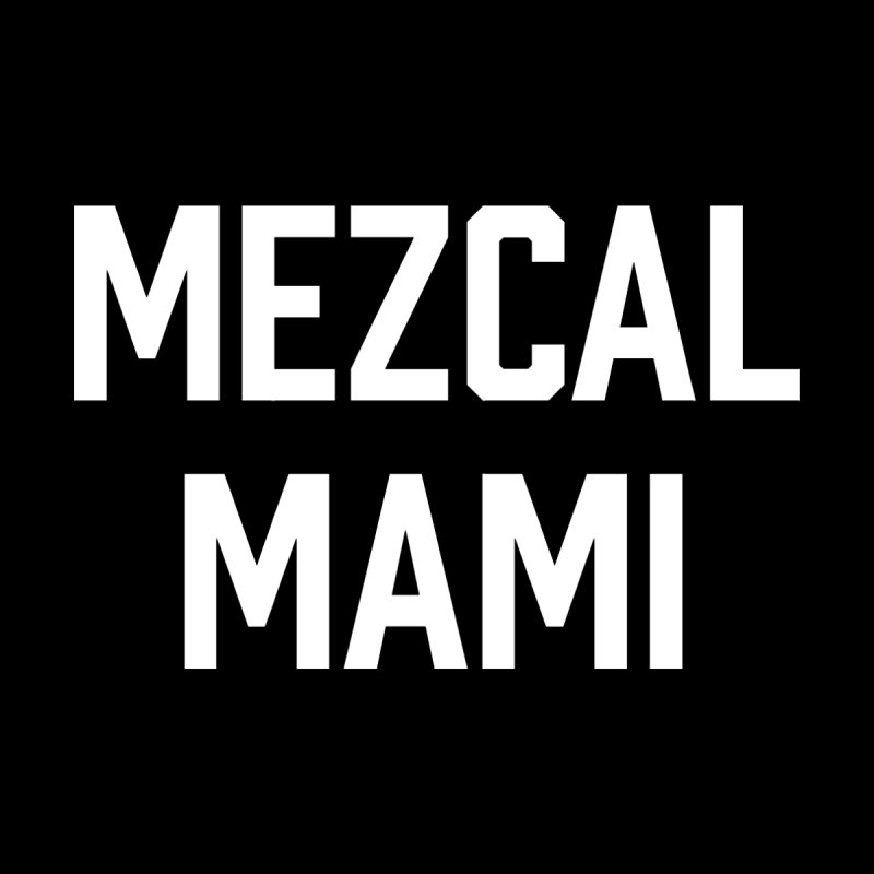 Mezcal Mami  Women's Triblend T-Shirt by murdamex's Artist Shop