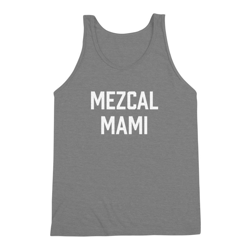 Mezcal Mami  Men's Triblend Tank by murdamex's Artist Shop