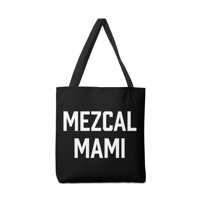 Mezcal Mami  Accessories Bag by murdamex's Artist Shop