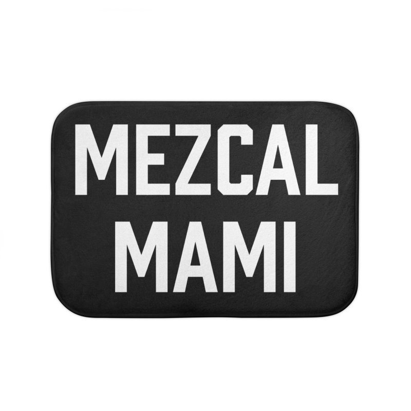 Mezcal Mami  Home Bath Mat by murdamex's Artist Shop