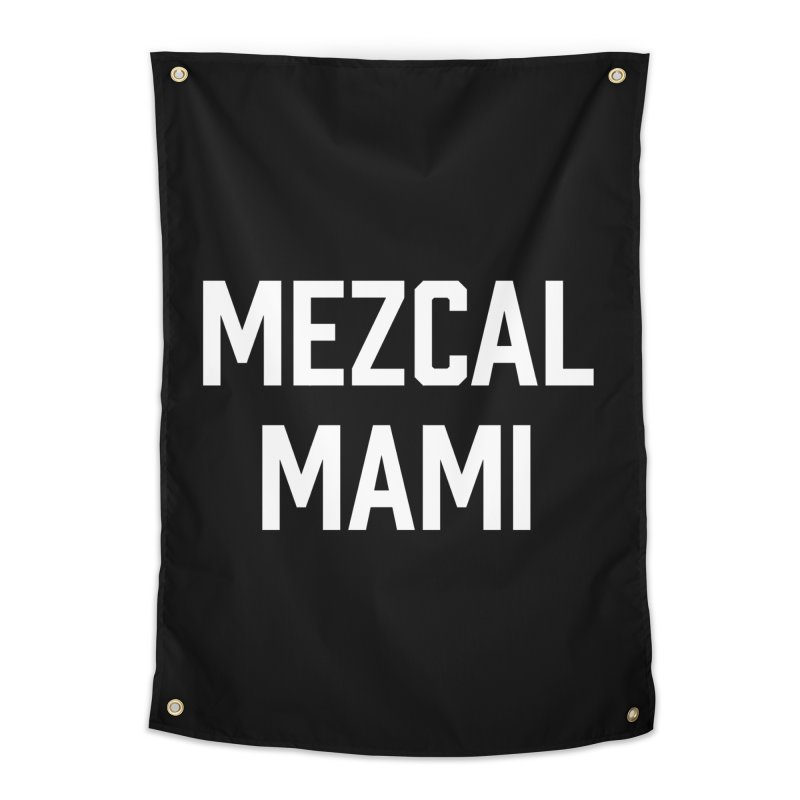 Mezcal Mami  Home Tapestry by murdamex's Artist Shop
