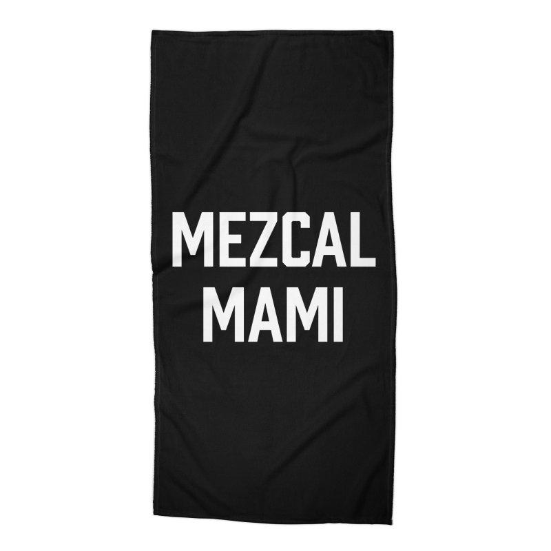 Mezcal Mami  Accessories Beach Towel by murdamex's Artist Shop