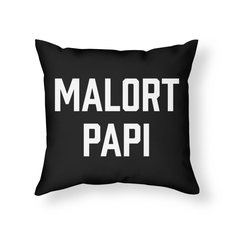 Malort Papi (white font) Home Throw Pillow by murdamex's Artist Shop