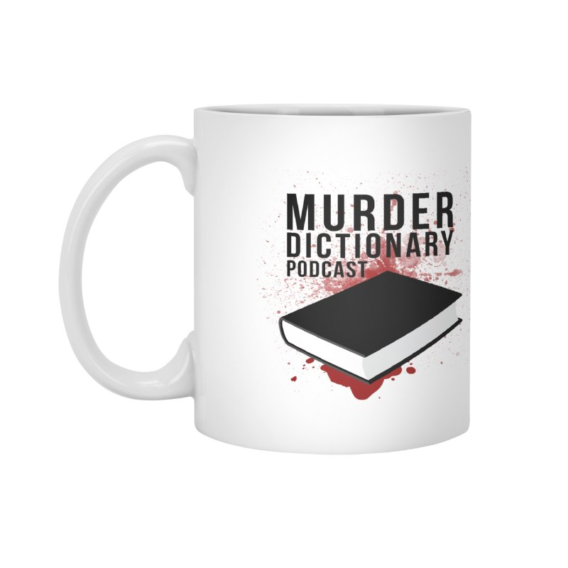 Murder Dictionary Podcast Logo Accessories Mug by Murder Dictionary's Artist Shop