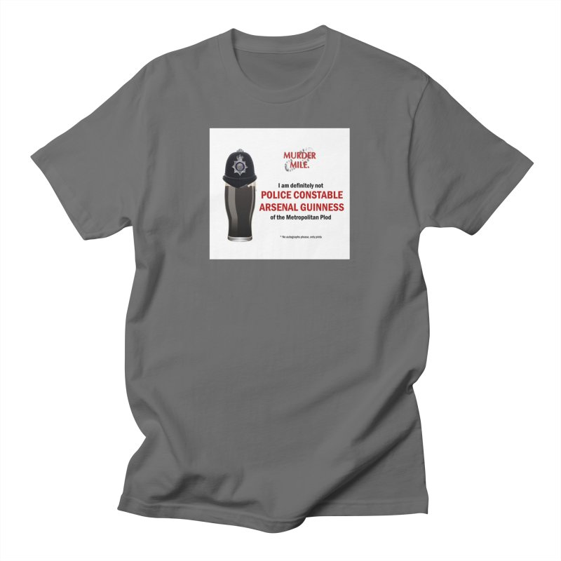 I am NOT Police Constable Arsenal Guinness Men's T-Shirt by Murder Mile True-Crime Podcast - Merchandise