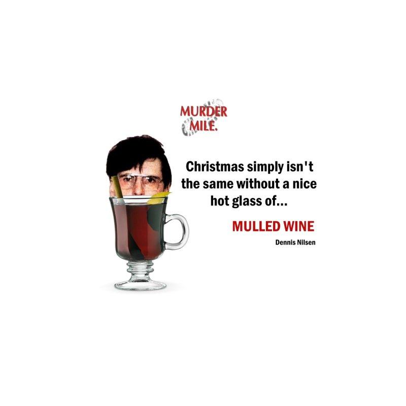 Dennis Nilsen's Mulled Wine Men's T-Shirt by Murder Mile True-Crime Podcast - Merchandise