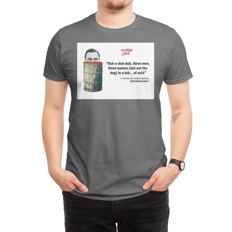 John George Haigh-a-nory Men's T-Shirt by Murder Mile True-Crime Podcast - Merchandise