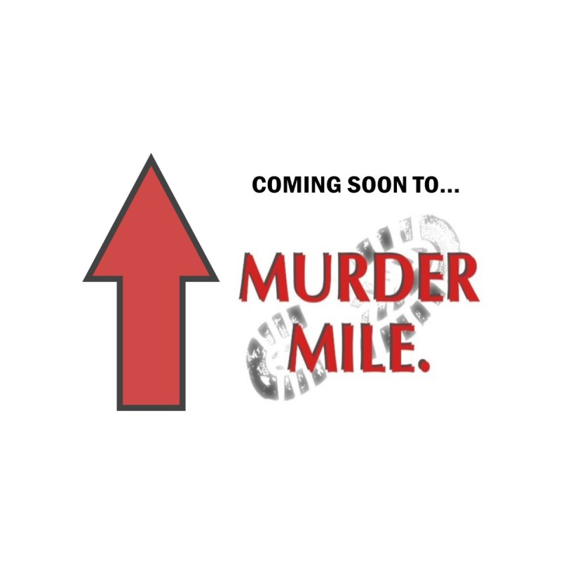 Coming Soon to Murder Mile Men's T-Shirt by Murder Mile True-Crime Podcast - Merchandise