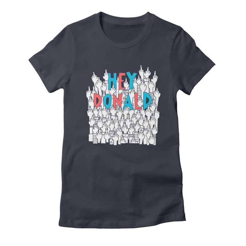 Hey Donald Women's Fitted T-Shirt by Active Ink