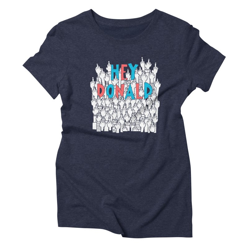 Hey Donald Women's Triblend T-shirt by Active Ink